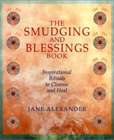 Smudging and Blessings Book by Jane Alexander