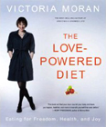 The Love Powered Diet by Victoria Moran