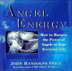 Angel Energy by John Randolph Price