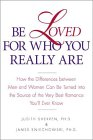 Be Loved for Who You Are by Judith Sherven and James Sniechowski