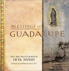 Blessings of Guadalupe by Eryk Hanut