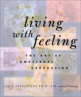 Living with Feeling by by Lucia Capacchione