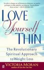 Love Yourself Thin by Victoria Moran