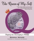 Queen of My Self by Donna Henes
