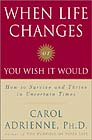 When Life Changes or You Wish It Would by author, Carol Adrienne