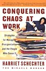 Conquering Chaos at Work by Harriet Schechter
