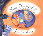 Space Clearing A to z by Denise Linn