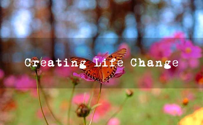 Creating Life Change