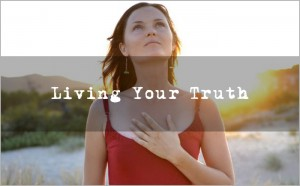 Living Your Truth - Life Purpose