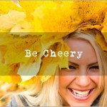 Be Cheery