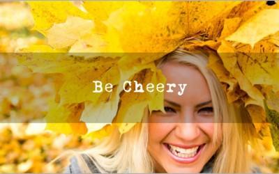 Be Cheery