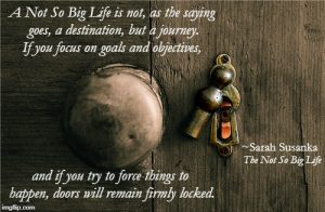 A quote from The Not So Big Life