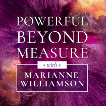 Powerful Beyond Measure - Overcome Fear, Access Your Innate Strength & Let Love Work Through You