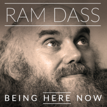 Being Here Now: An Online Odyssey into the Essential Teachings of Ram Dass