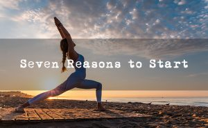 Soulful Yoga - Seven Reasons to Start Practicing Yoga Today